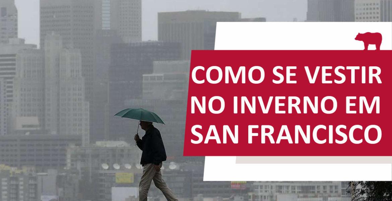 como se vestir no inverno em San Francisco
