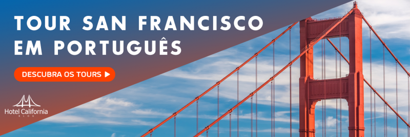 Tour San Francisco em Português - Hotel California Blog